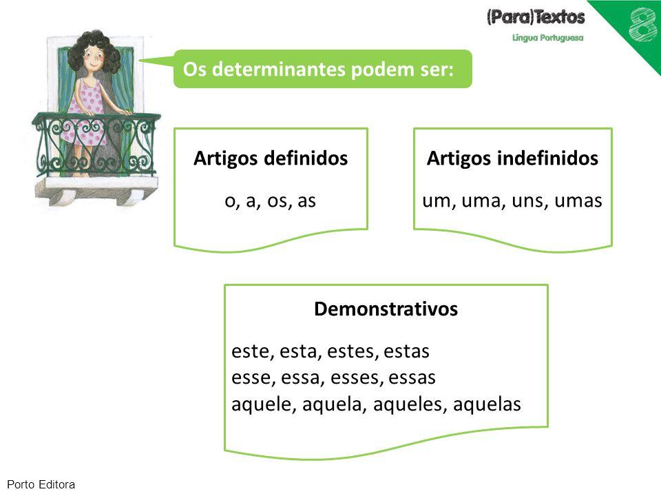 Os determinantes podem ser: