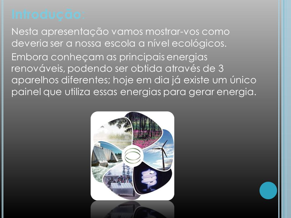 Introdução: Nesta apresentação vamos mostrar-vos como deveria ser a nossa escola a nível ecológicos.