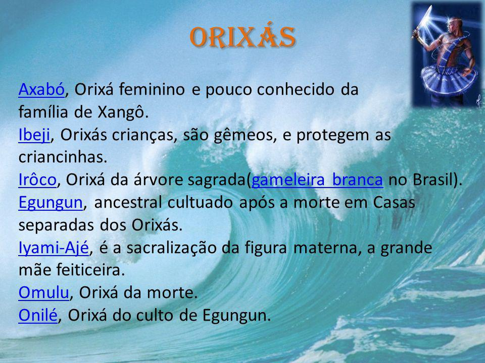 Orixás Axabó, Orixá feminino e pouco conhecido da família de Xangô.