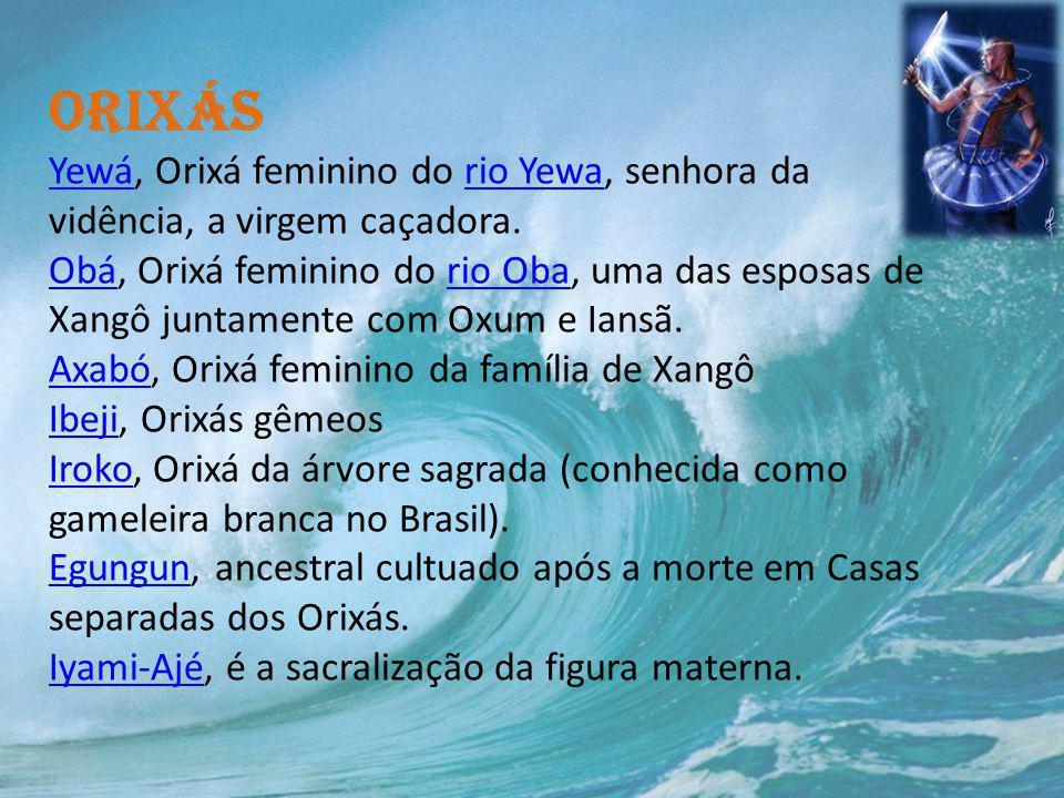Orixás Yewá, Orixá feminino do rio Yewa, senhora da vidência, a virgem caçadora.