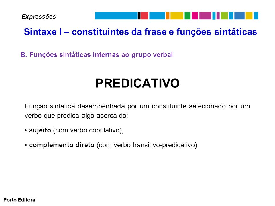 PREDICATIVO Sintaxe I – constituintes da frase e funções sintáticas