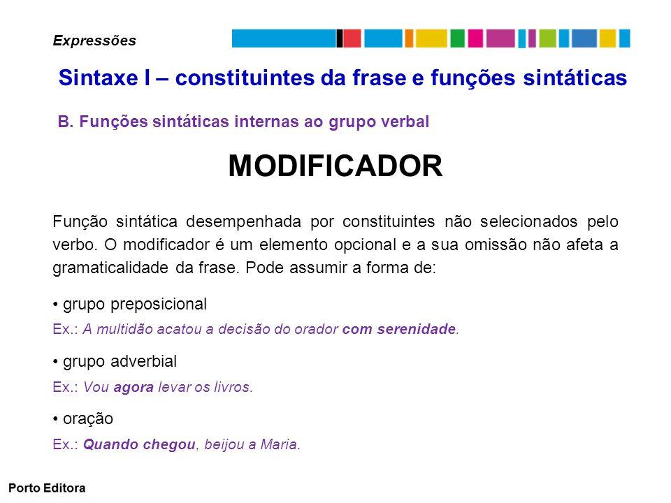 MODIFICADOR Sintaxe I – constituintes da frase e funções sintáticas