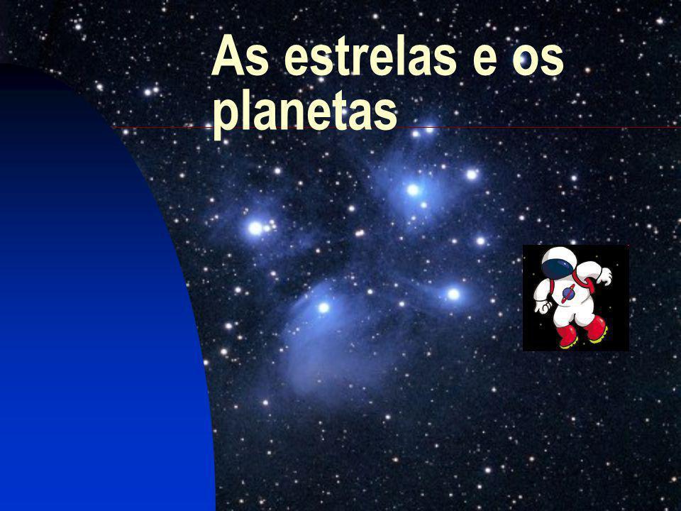 As estrelas e os planetas