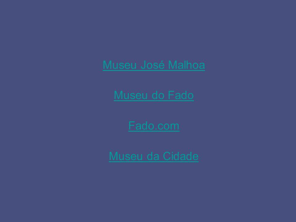 Museu José Malhoa Museu do Fado Fado.com Museu da Cidade