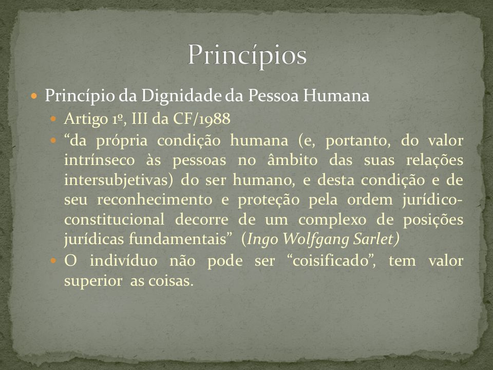 Princípios Princípio da Dignidade da Pessoa Humana