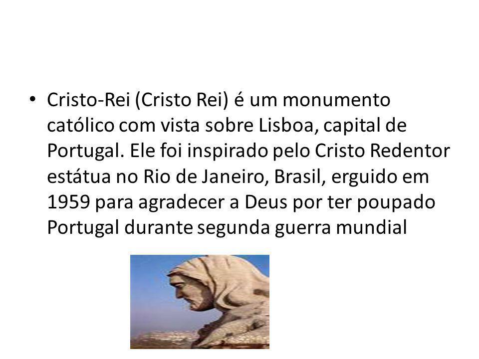 Cristo-Rei (Cristo Rei) é um monumento católico com vista sobre Lisboa, capital de Portugal.