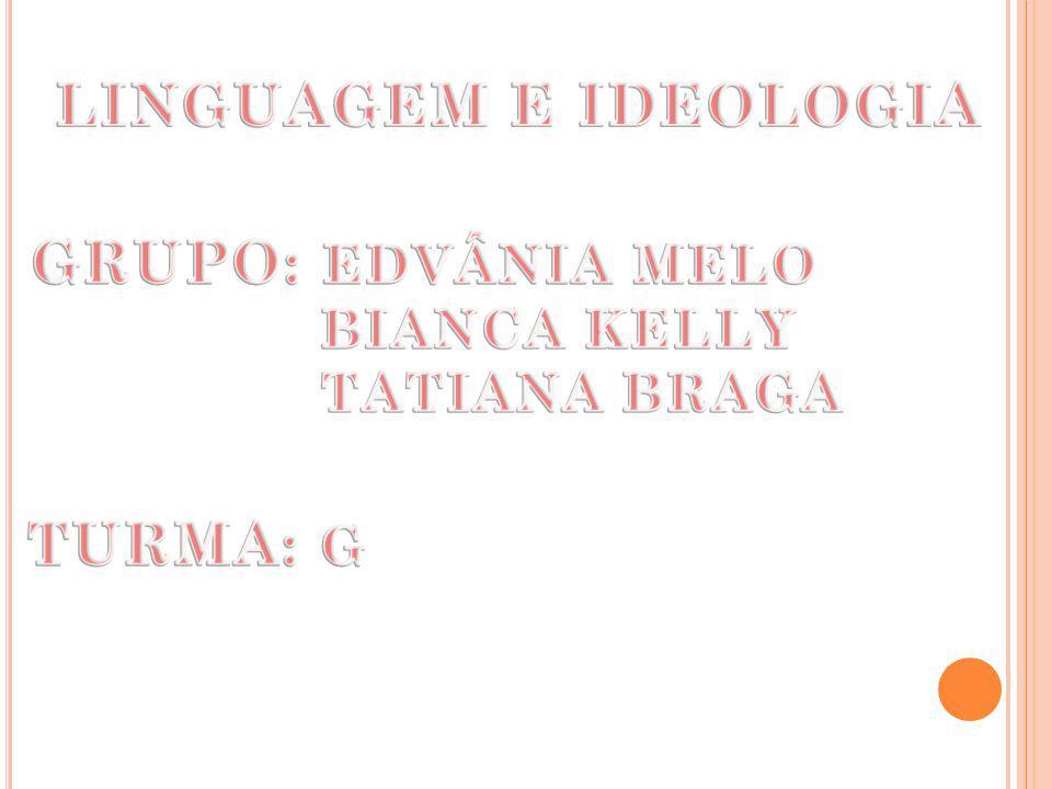 LINGUAGEM E IDEOLOGIA TURMA: G