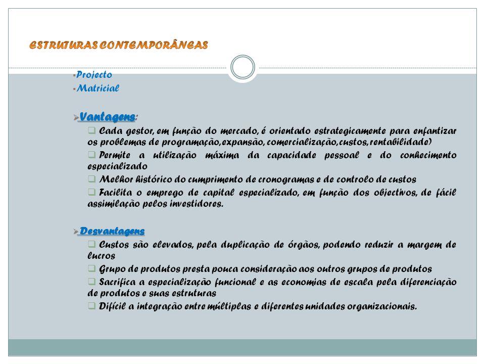 Vantagens: ESTRUTURAS CONTEMPORÂNEAS Desvantagens Projecto Matricial