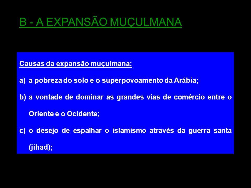 B - A EXPANSÃO MUÇULMANA