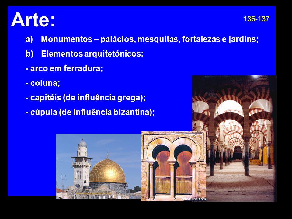 Arte: Monumentos – palácios, mesquitas, fortalezas e jardins;