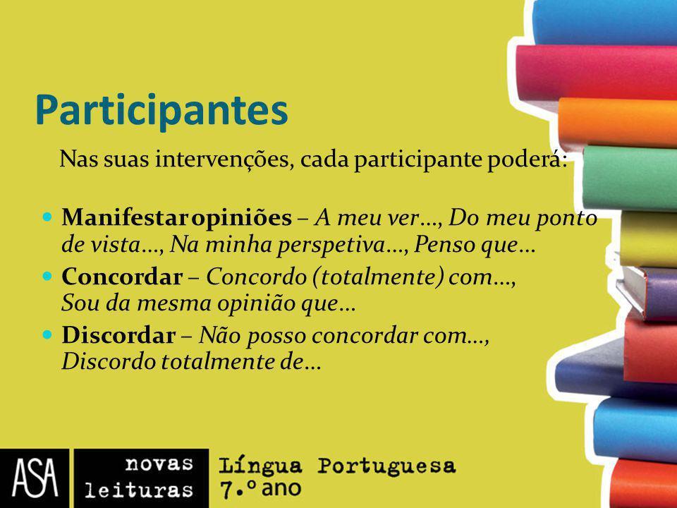 Participantes Nas suas intervenções, cada participante poderá: