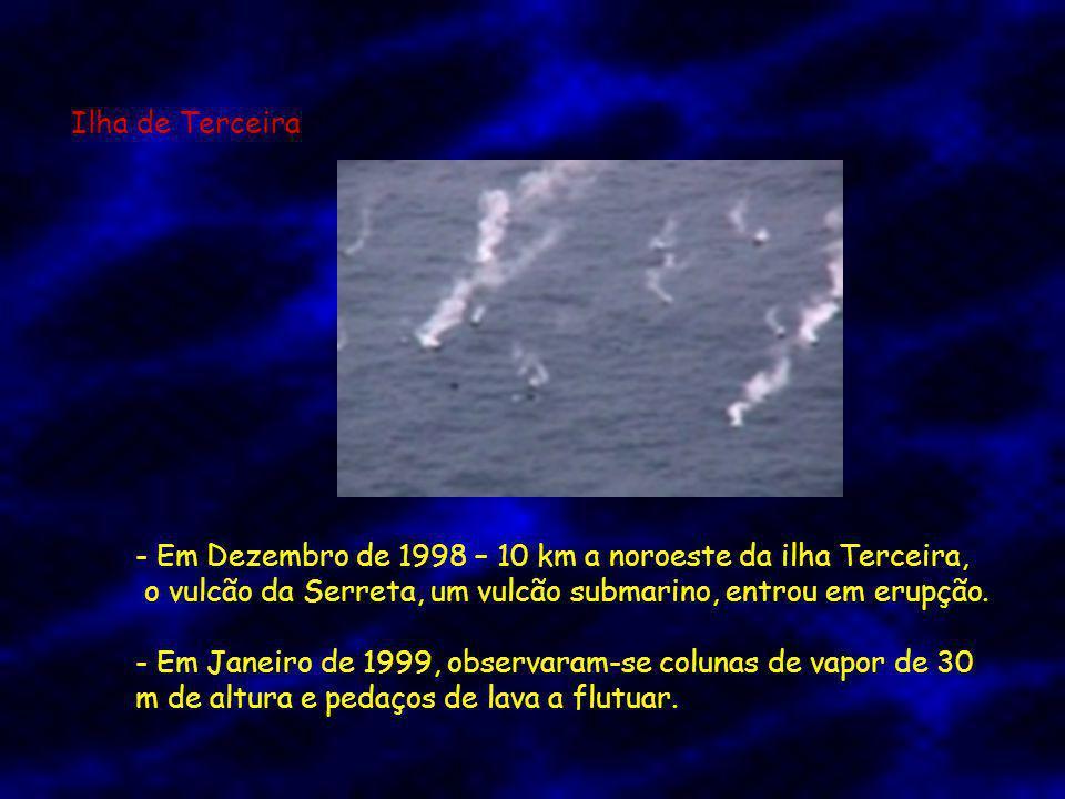 o vulcão da Serreta, um vulcão submarino, entrou em erupção.