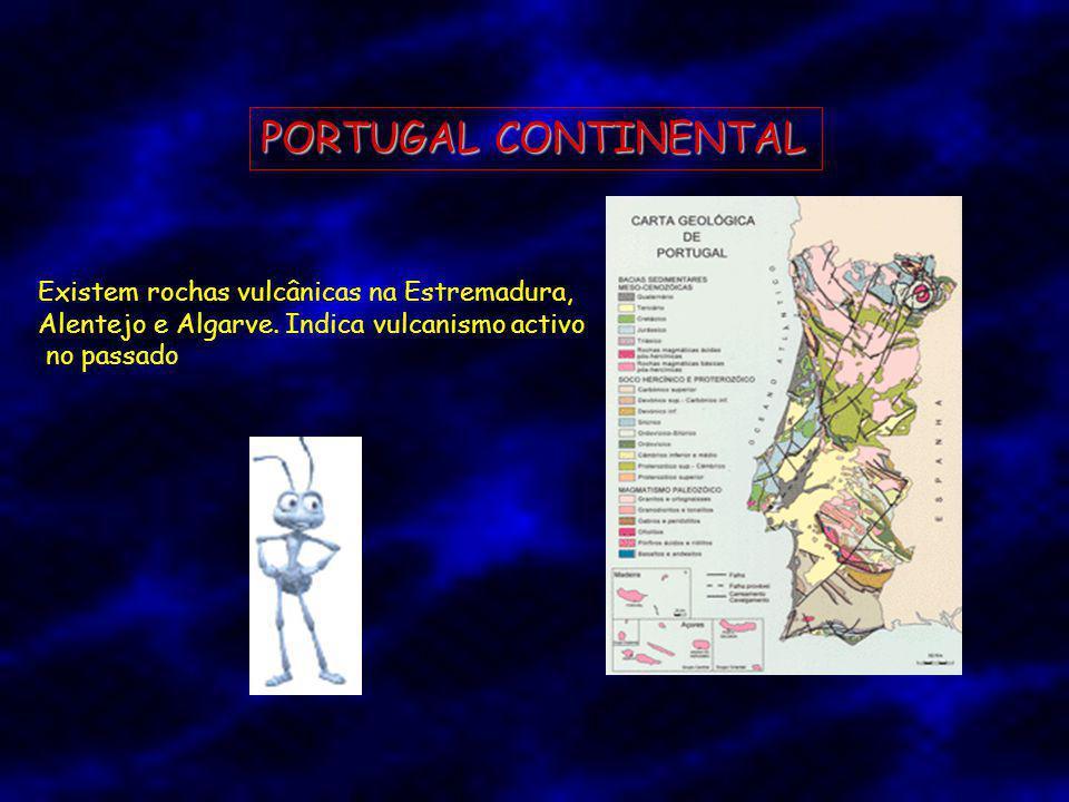 PORTUGAL CONTINENTAL Existem rochas vulcânicas na Estremadura,