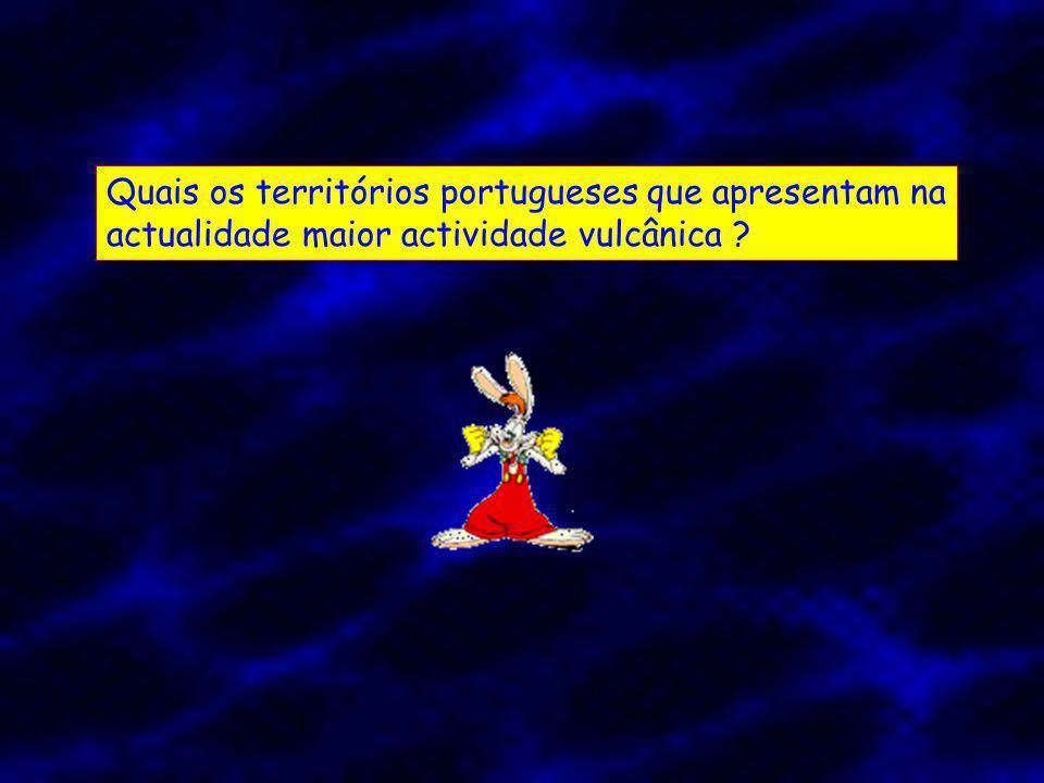 Quais os territórios portugueses que apresentam na actualidade maior actividade vulcânica