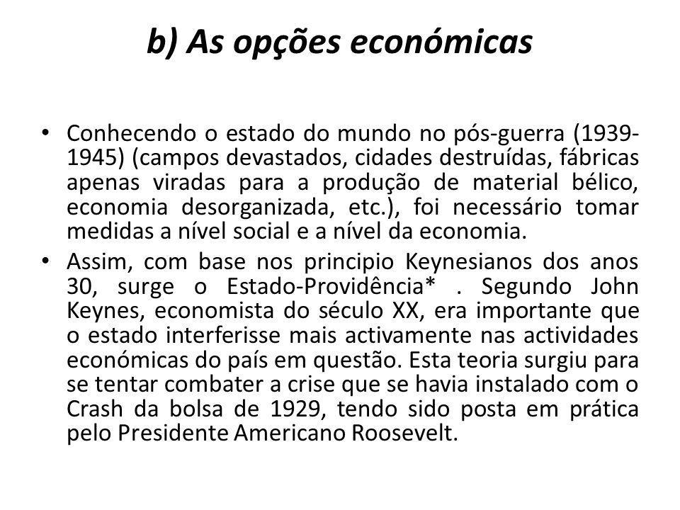 b) As opções económicas