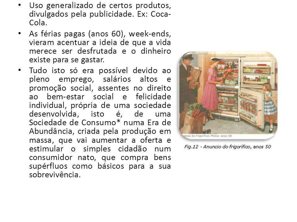 Uso generalizado de certos produtos, divulgados pela publicidade