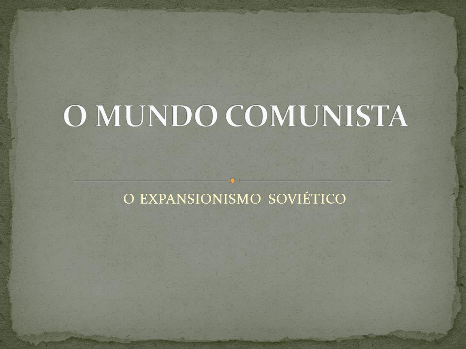 O EXPANSIONISMO SOVIÉTICO