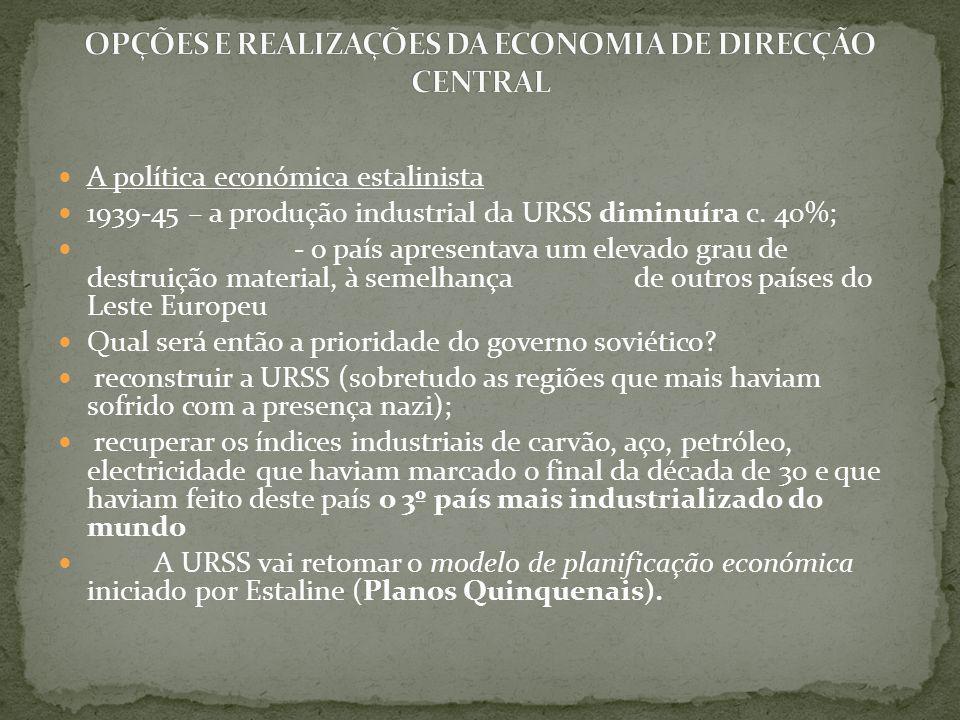 OPÇÕES E REALIZAÇÕES DA ECONOMIA DE DIRECÇÃO CENTRAL