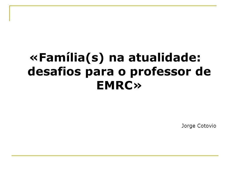«Família(s) na atualidade: desafios para o professor de EMRC»