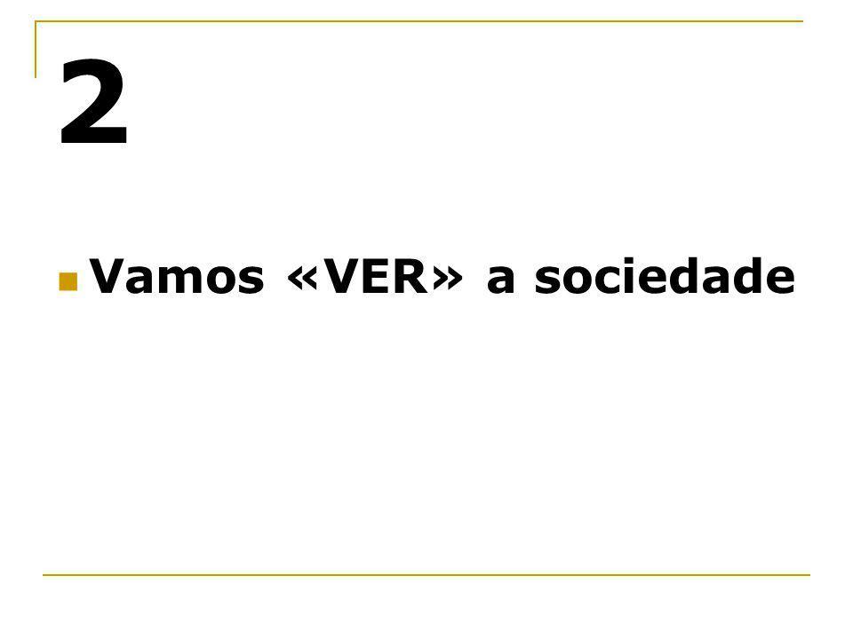 Vamos «VER» a sociedade