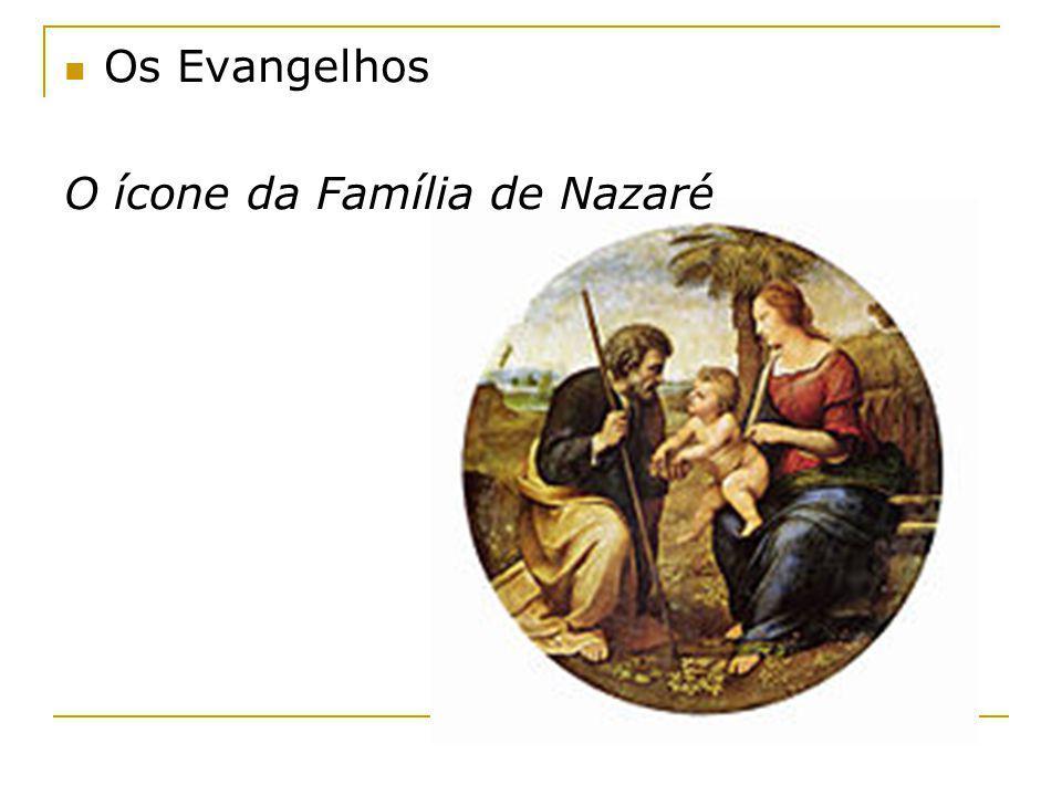 Os Evangelhos O ícone da Família de Nazaré