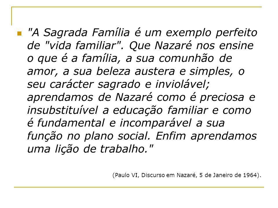 A Sagrada Família é um exemplo perfeito de vida familiar