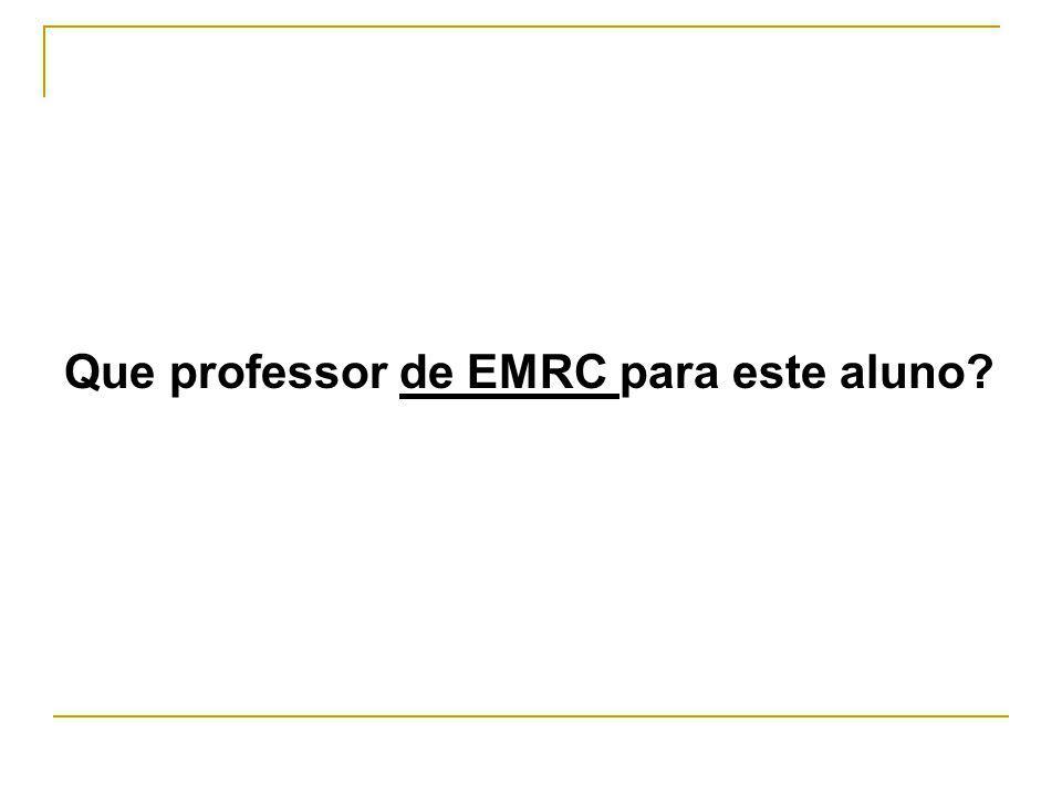 Que professor de EMRC para este aluno
