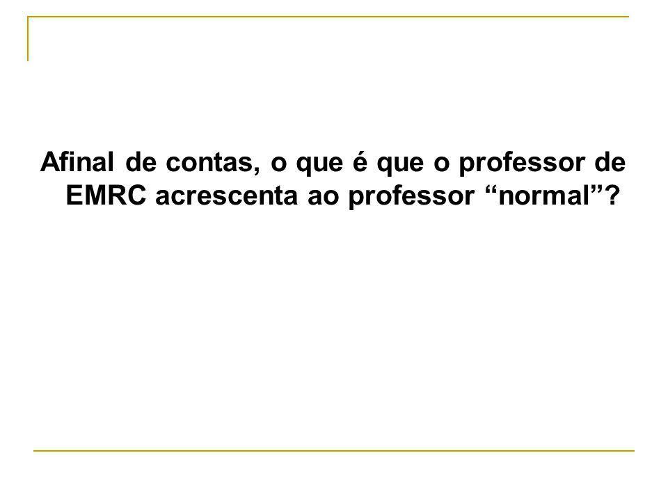 Afinal de contas, o que é que o professor de EMRC acrescenta ao professor normal