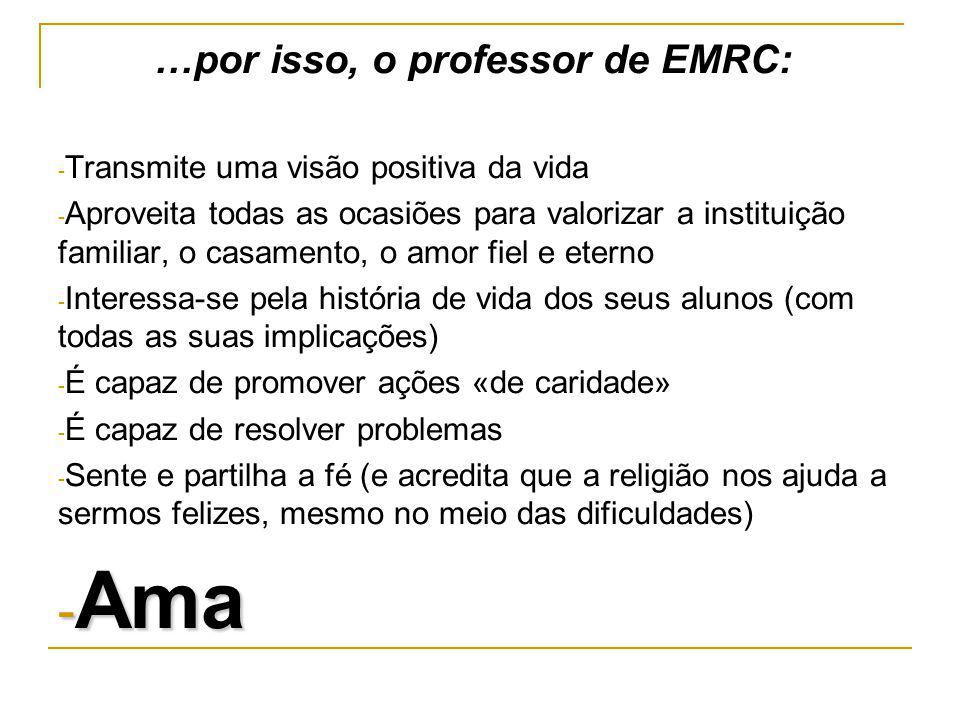 Ama …por isso, o professor de EMRC: