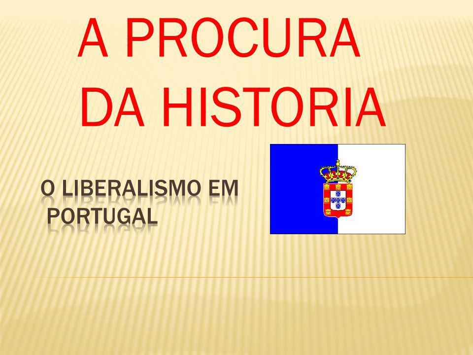 O LIBERALISMO EM PORTUGAL