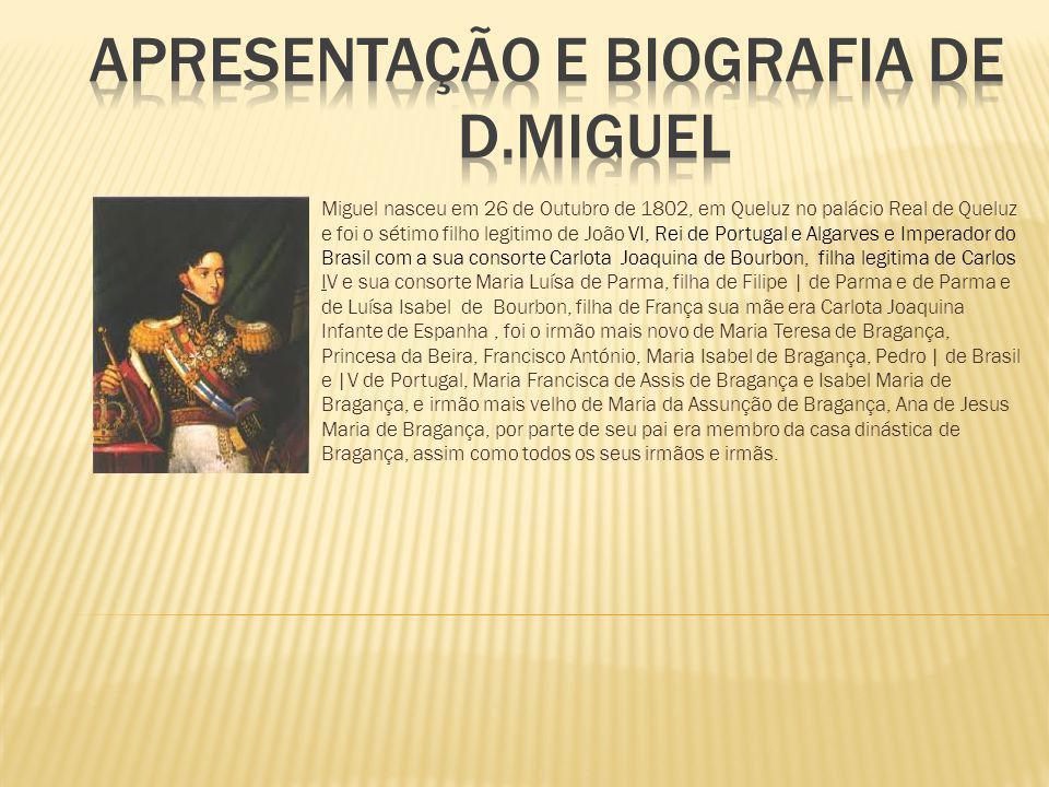 APRESENTAÇÃO E Biografia DE D.MIGUEL