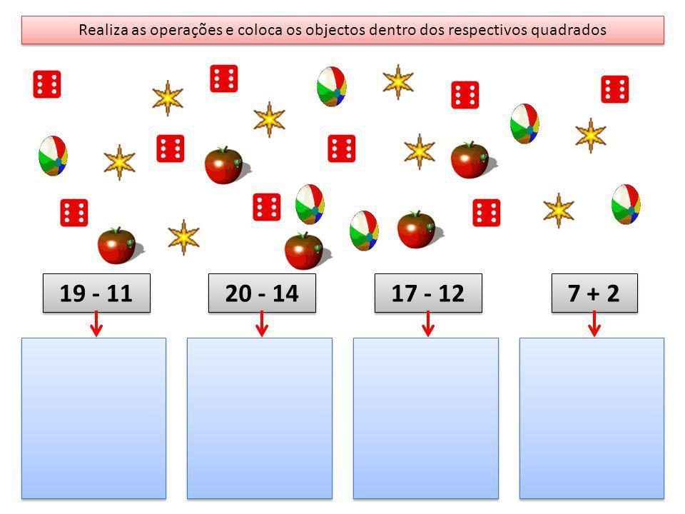 Realiza as operações e coloca os objectos dentro dos respectivos quadrados