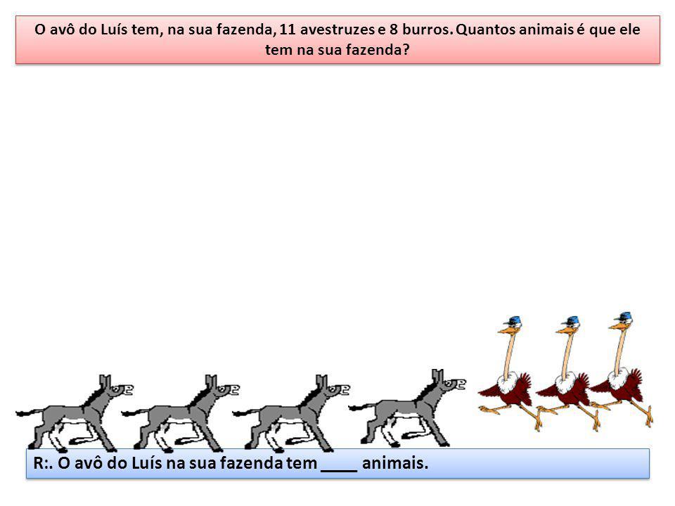 R:. O avô do Luís na sua fazenda tem ____ animais.