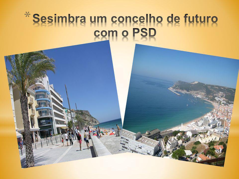 Sesimbra um concelho de futuro com o PSD