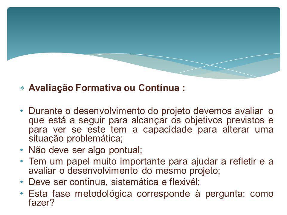 Avaliação Formativa ou Contínua :