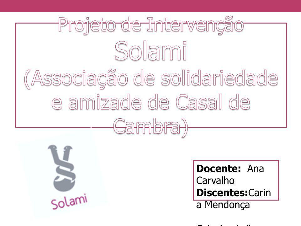 Projeto de Intervenção Solami (Associação de solidariedade e amizade de Casal de Cambra)