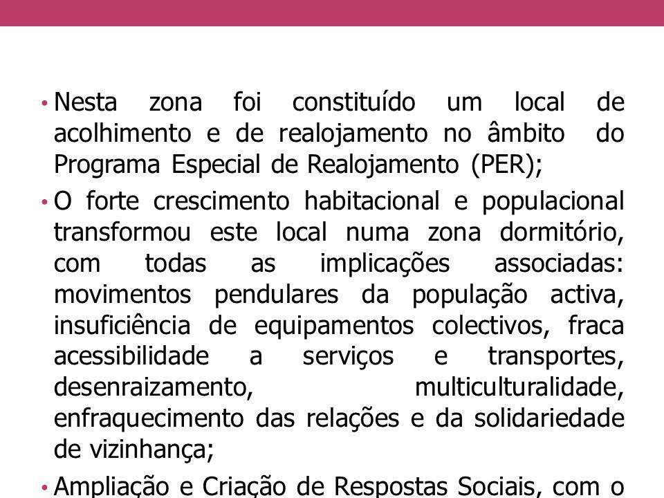 Nesta zona foi constituído um local de acolhimento e de realojamento no âmbito do Programa Especial de Realojamento (PER);