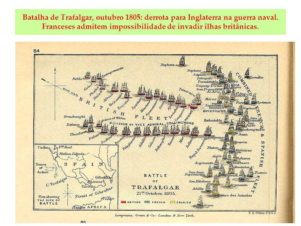 Batalha de Trafalgar, outubro 1805: derrota para Inglaterra na guerra naval.