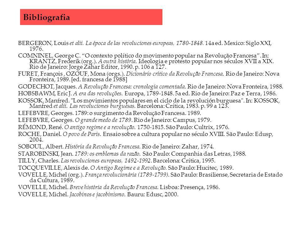 Bibliografia BERGERON, Louis et alii. La época de las revoluciones europeas, 1780-1848. 14a ed. Mexico: Siglo XXI, 1976.