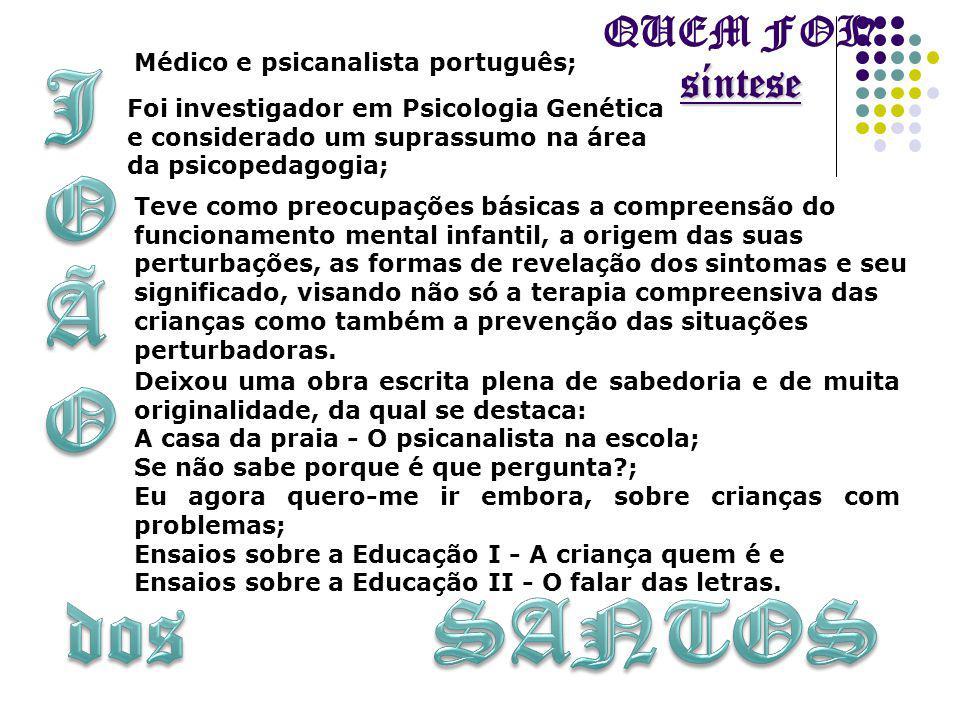 J O Ã dos SANTOS QUEM FOI síntese Médico e psicanalista português;