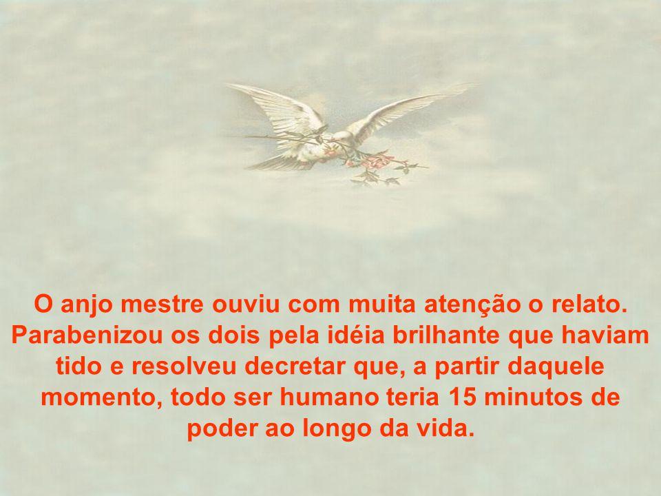 O anjo mestre ouviu com muita atenção o relato