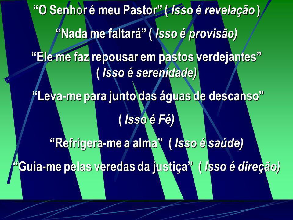 O Senhor é meu Pastor ( Isso é revelação )