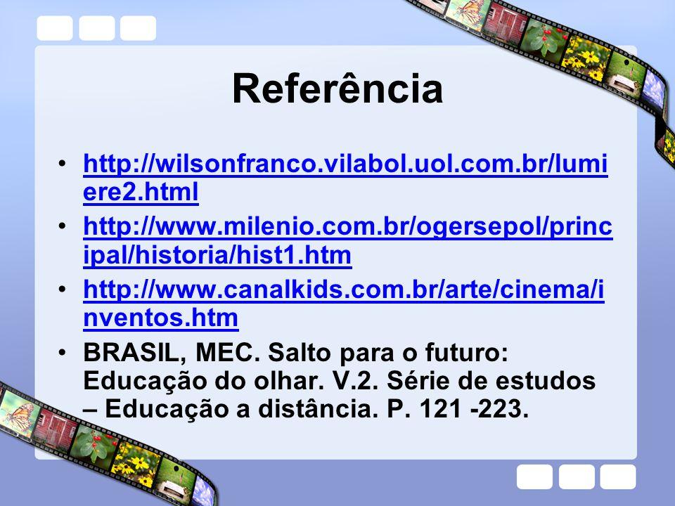 Referência http://wilsonfranco.vilabol.uol.com.br/lumiere2.html