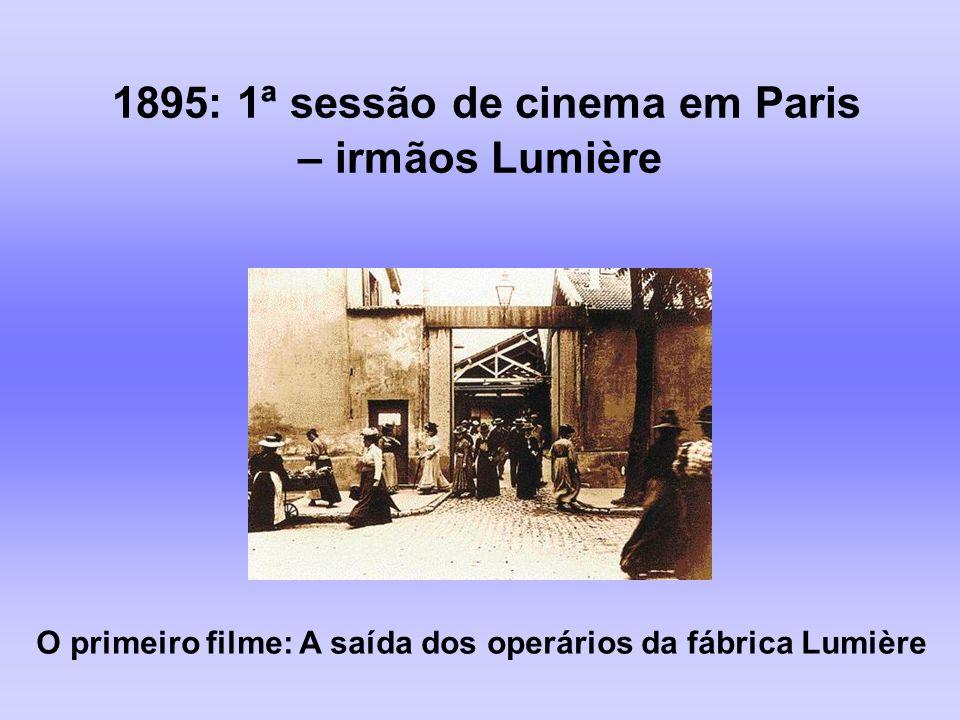 1895: 1ª sessão de cinema em Paris – irmãos Lumière