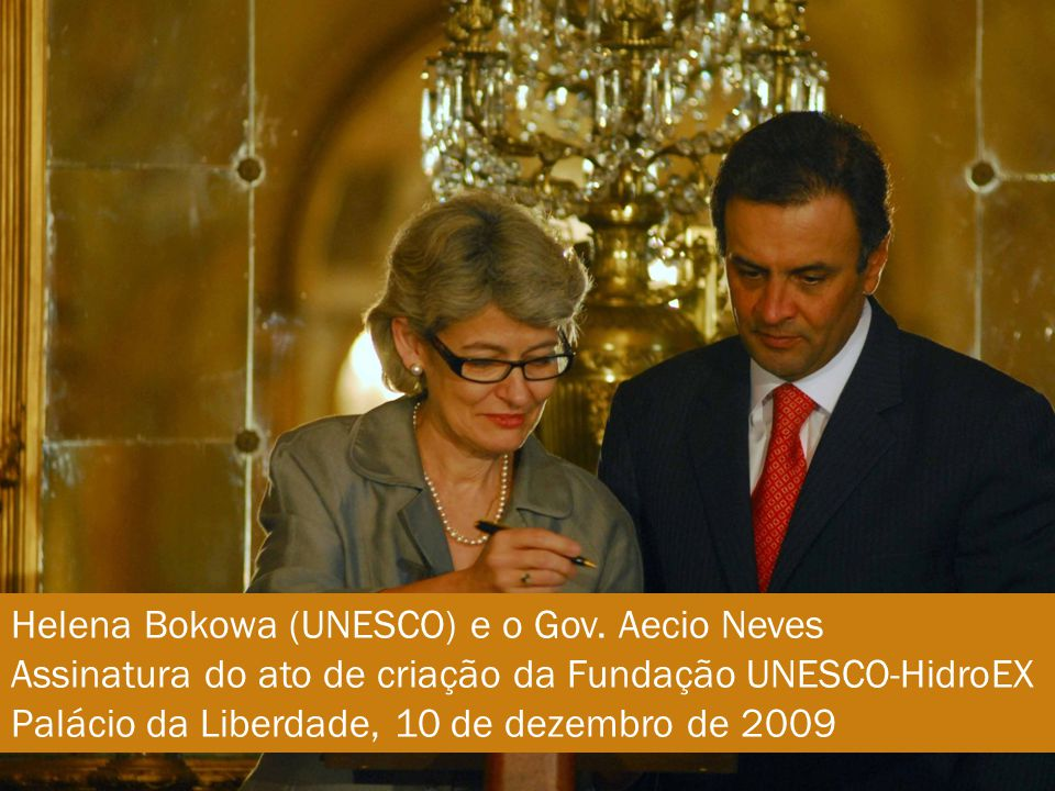 Helena Bokowa (UNESCO) e o Gov. Aecio Neves