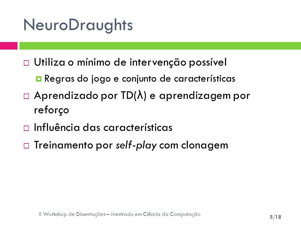 NeuroDraughts Utiliza o mínimo de intervenção possível