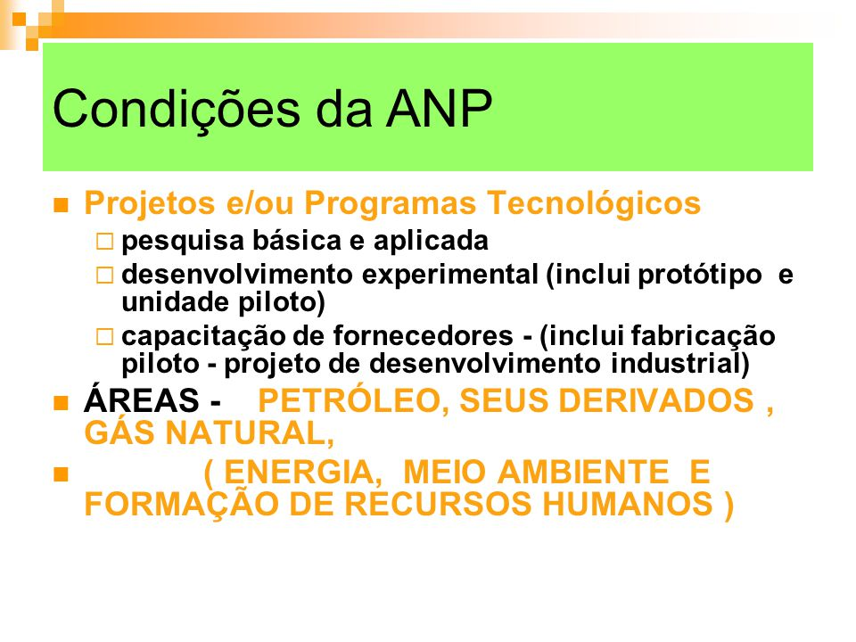 Condições da ANP Projetos e/ou Programas Tecnológicos
