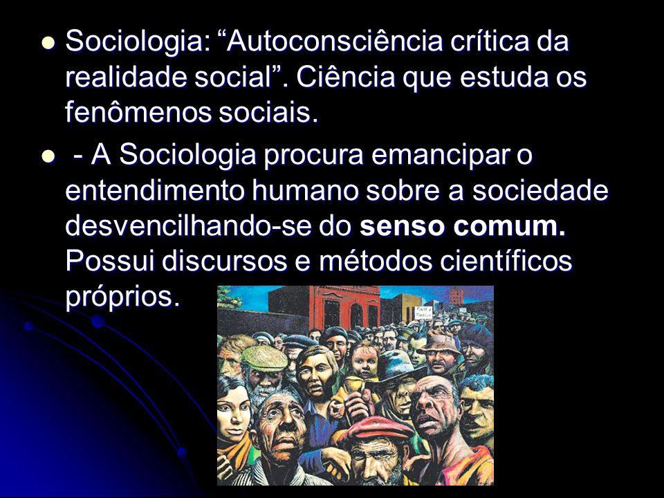 Sociologia: Autoconsciência crítica da realidade social