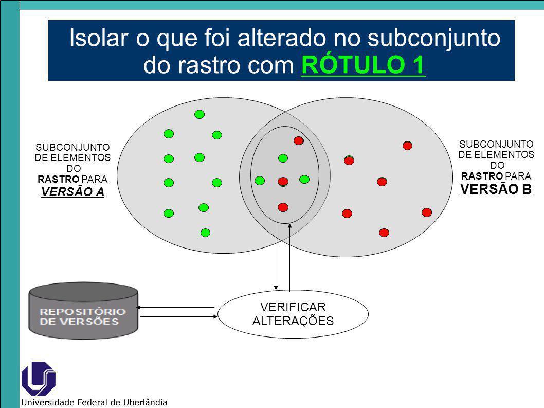 Isolar o que foi alterado no subconjunto do rastro com RÓTULO 1