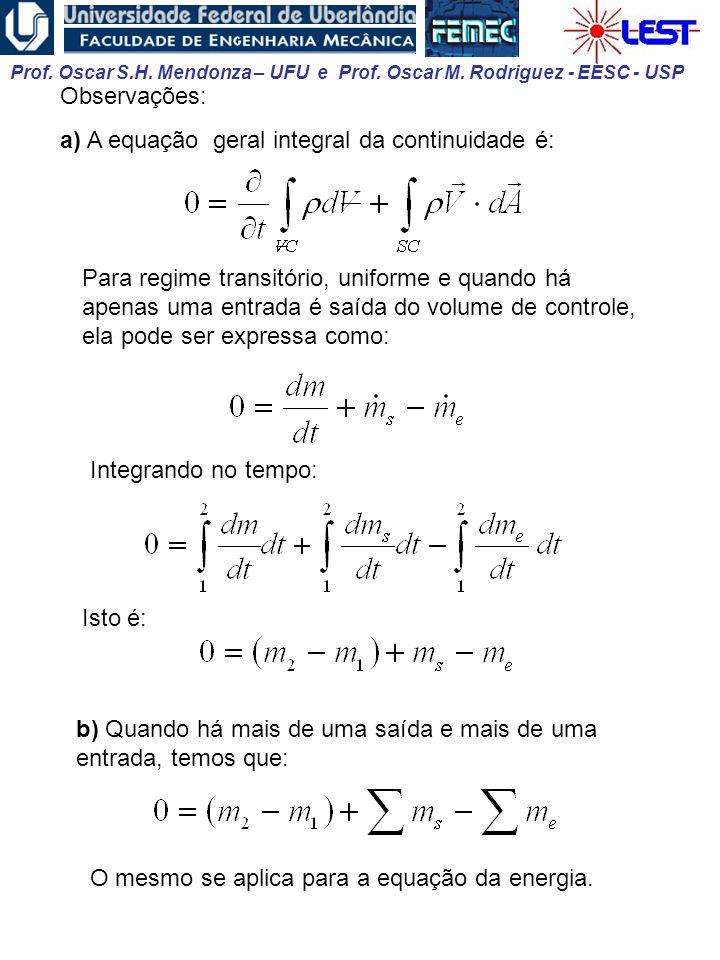 Observações: a) A equação geral integral da continuidade é: